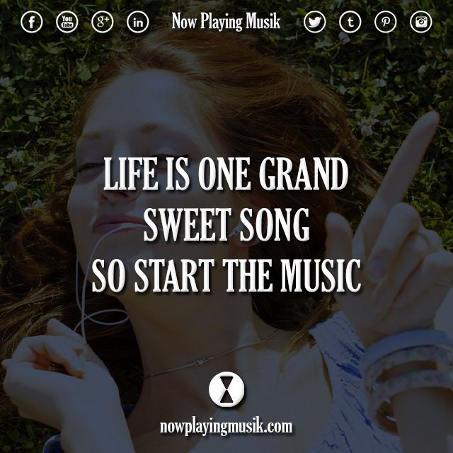 Life Is One Grand, Sweet Song, So Start The Music. #quotes #