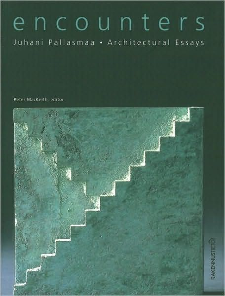 Essay Sites Another Book By Juhani Pallasmaa Encounters Architectural Essays Its  A More Elaborted Version Of His Book Eyes Of The Skin In This Book He My School Essay also Green Marketing Essay Another Book By Juhani Pallasmaa Encounters Architectural Essays  Malcolm X Essay Topics