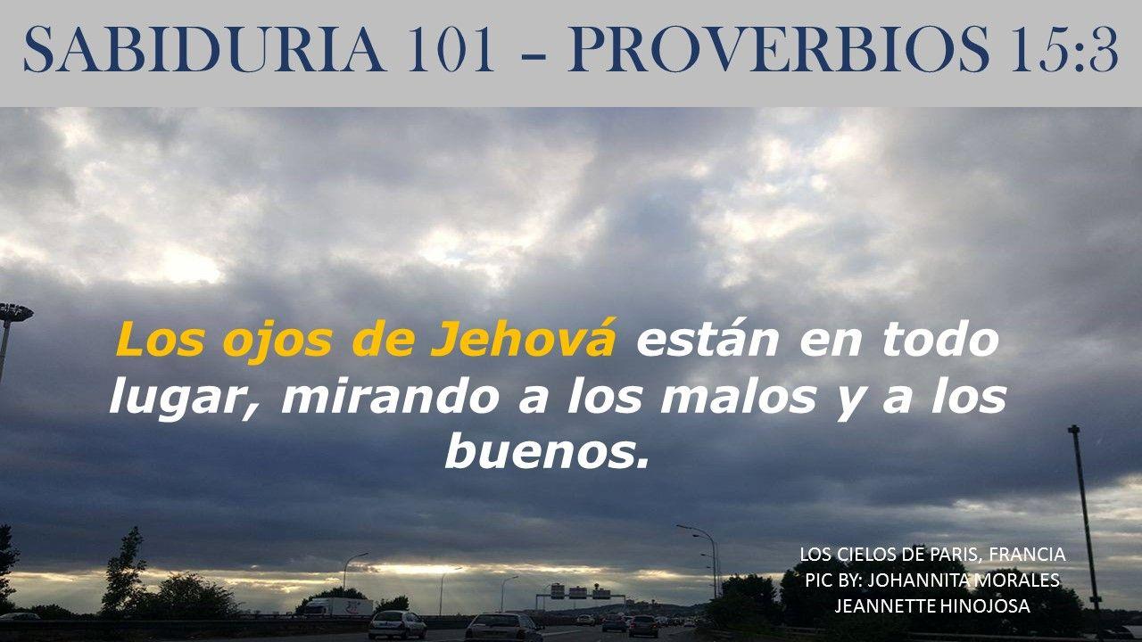 PROVERBIOS 15:3 -  LOS CIELOS DE PARIS, FRANCIA - PIC BY: JOHANNITA MORALES