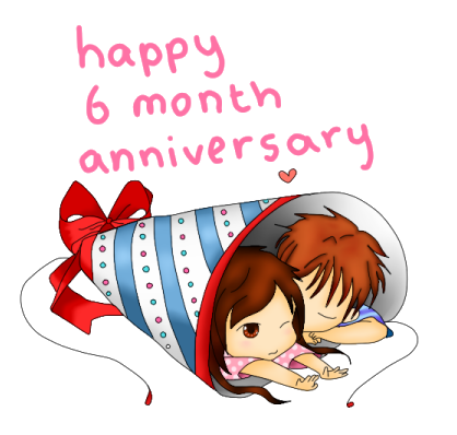 Happy Six Months Happy 6 Month Anniversary By Steffiesilva