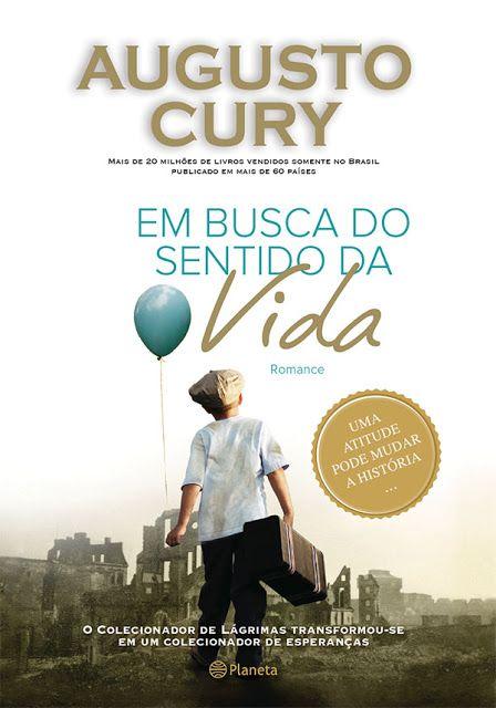 Em Busca Do Sentido Da Vida Augusto Cury Com Imagens Livros