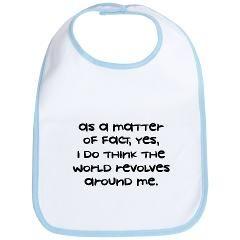 World Revolves Around Me Bib Gt Funny Sayings On Baby Bibs