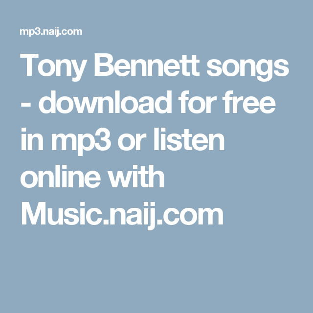 Tony Bennett songs - download for free in mp3 or listen