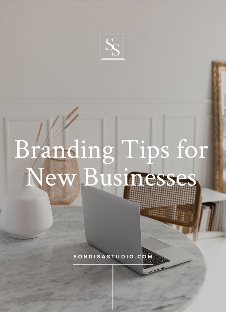 Branding Tips For New Businesses Branding Building A Personal Brand Branding Your Business