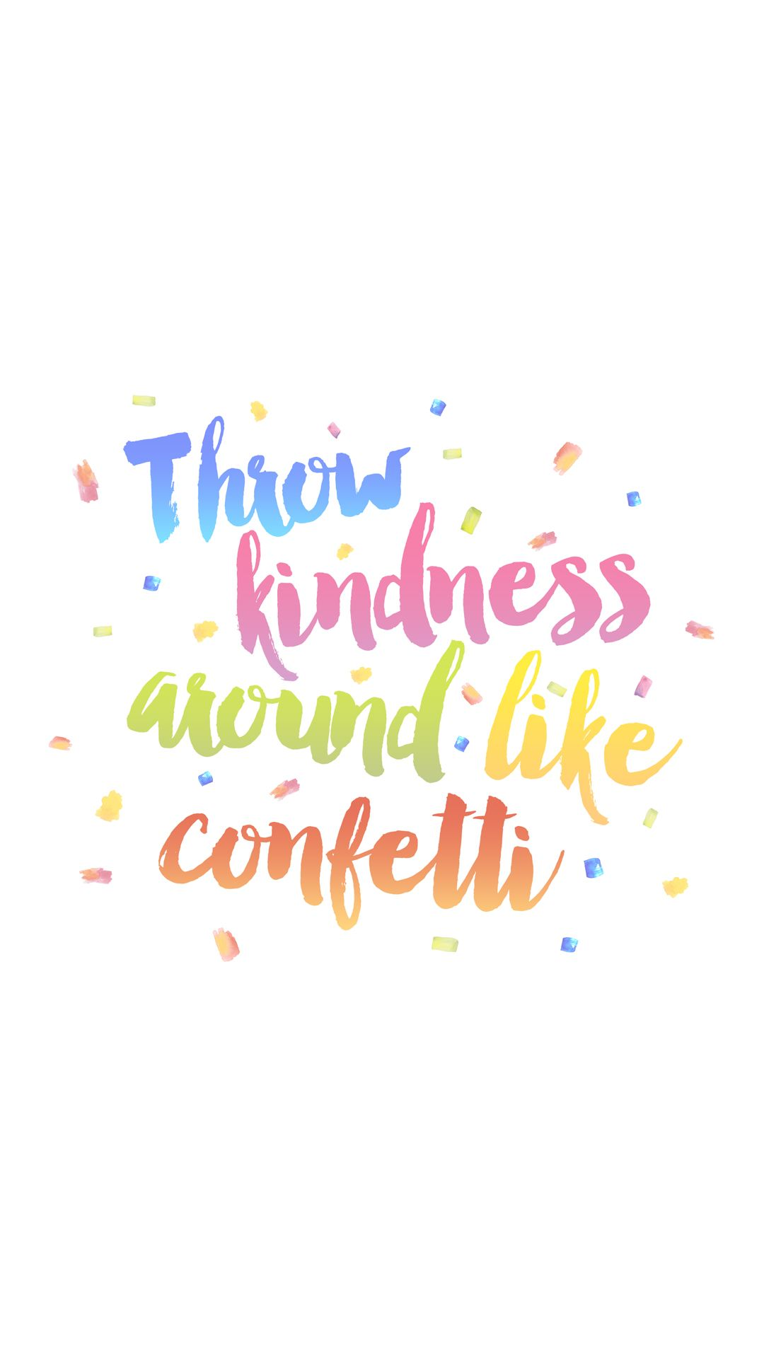 Pink Blue Rainbow Colours Kindness Confetti Iphone Wallpaper Phone Background Lock Screen Positive Quotes New Quotes Wallpaper Iphone Quotes