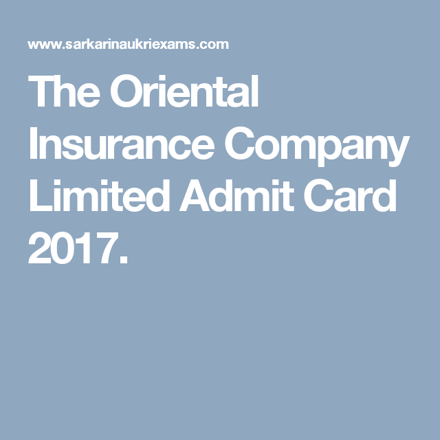 The Oriental Insurance Company Limited Admit Card 2017 Insurance