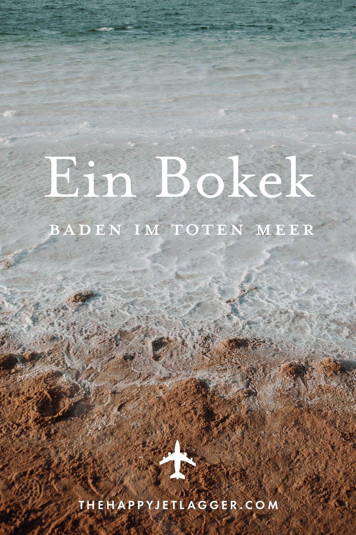 Ein Bokek Baden Im Toten Meer Tipps Fur Die Israel Reise Israel Reise Reisen Totes Meer