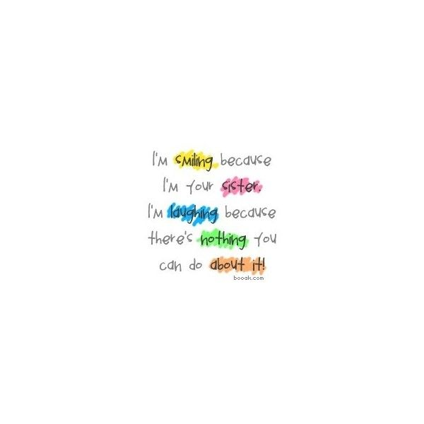 Great Pics / Sister Quotes Hahaha! Liked On Polyvore