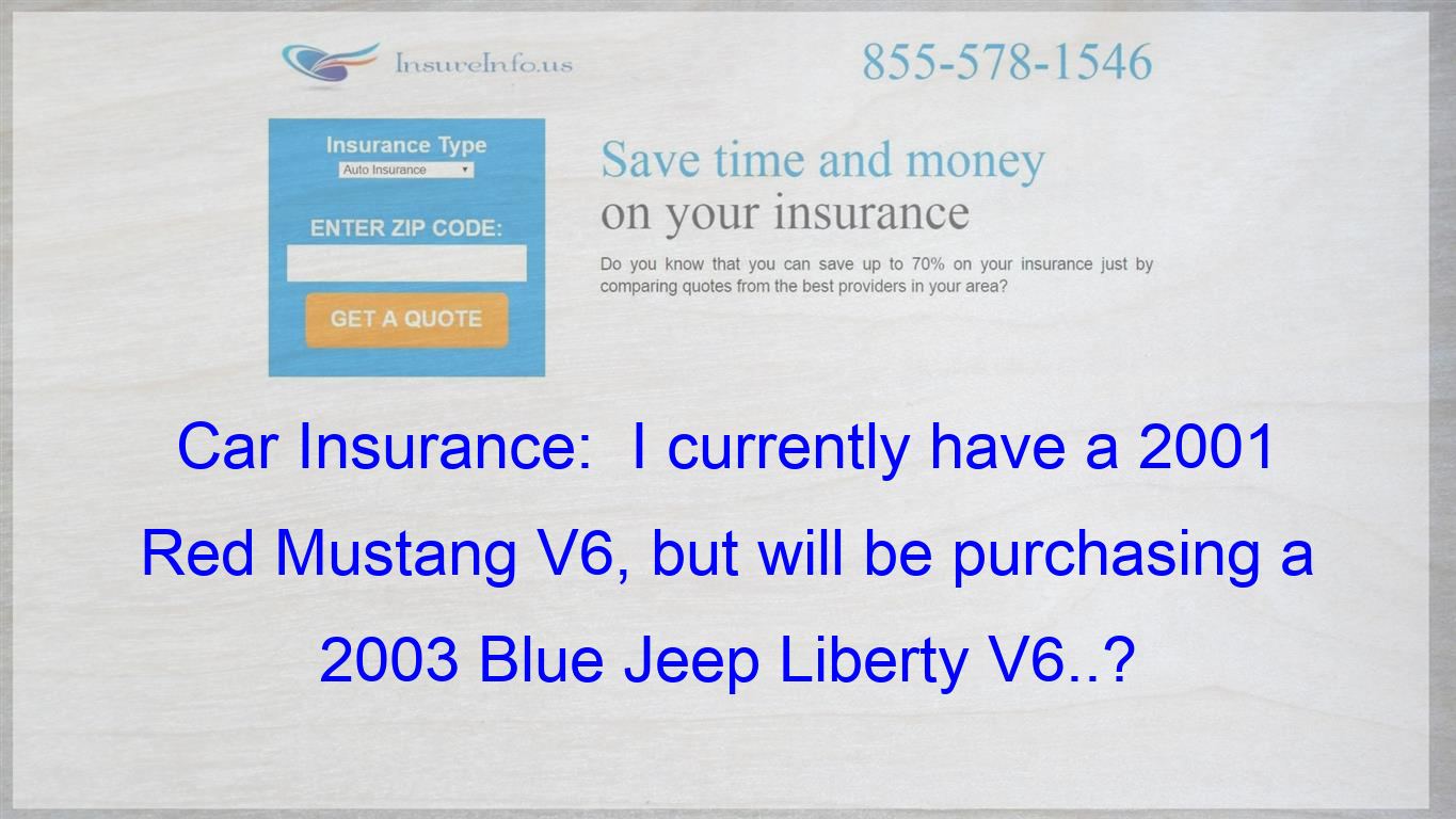 Pin On Car Insurance I Currently Have A 2001 Red Mustang V6 But