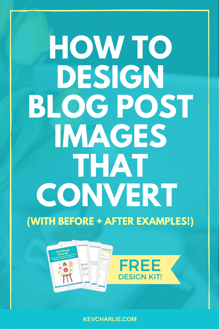 How To Design Blog Post Images That Convert: Before U0026 After Examples
