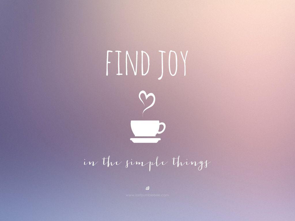 Lostbumblebee Find Joy Finding Joy Desktop Background Quote Laptop Wallpaper Quotes