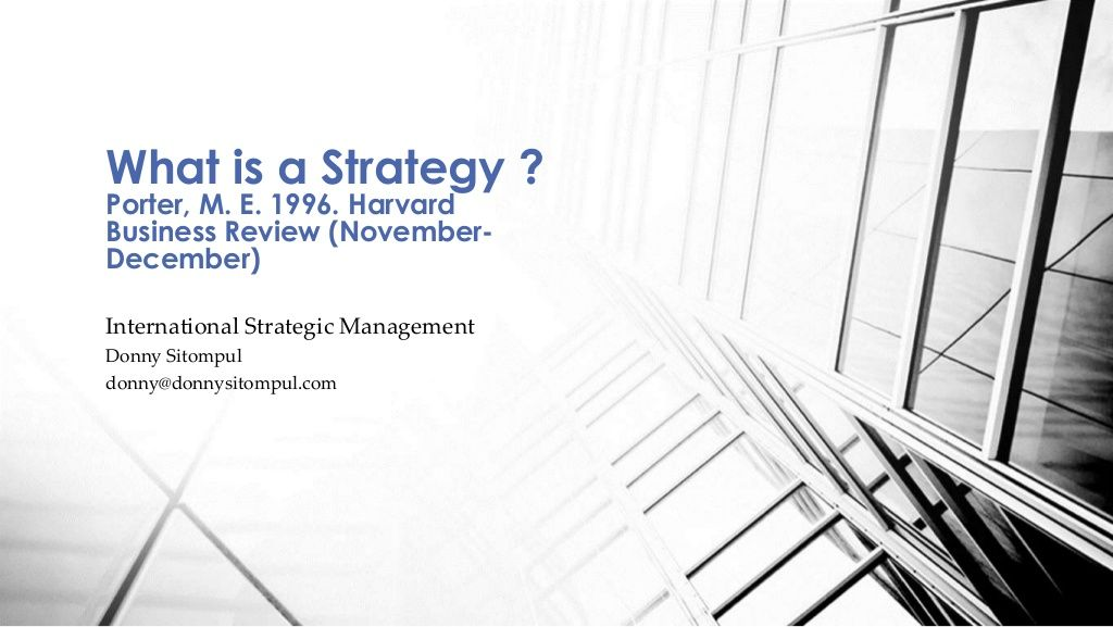 What Is A Strategy Michael Porter  Harvard Business Review By