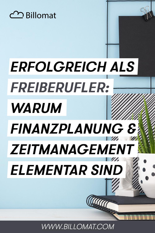 Erfolgreich Als Freiberufler Warum Finanzplanung Und Zeitmanagement Elementar Sind In 2020 Finanzplanung Zeitmanagement Finanzen
