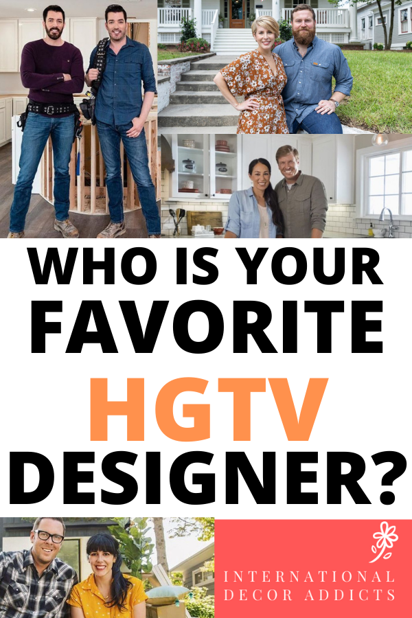 Who is your favorite HGTV designer#hgtvdesigners#fixerupper#hometown#fliporflop#propertybrothers#windcityflip#stayorsell#goodbones#boiseboys#hiddenpotential#fliporflopvegas#100daydreamhome#listitorloveit#mastersofflip#fliporflopfortworth#restoredbythefords#bargainmansions#dersertflippers#fixertofabulous#fliporflopatlanta#fliporflopnashville#rehabaddict#homedecor#HGTVdesigners#homedecorinspiration #inspiremehomedecor #homedecoratingideas #homestyledecor #modernhomedecor #homedecorblogger