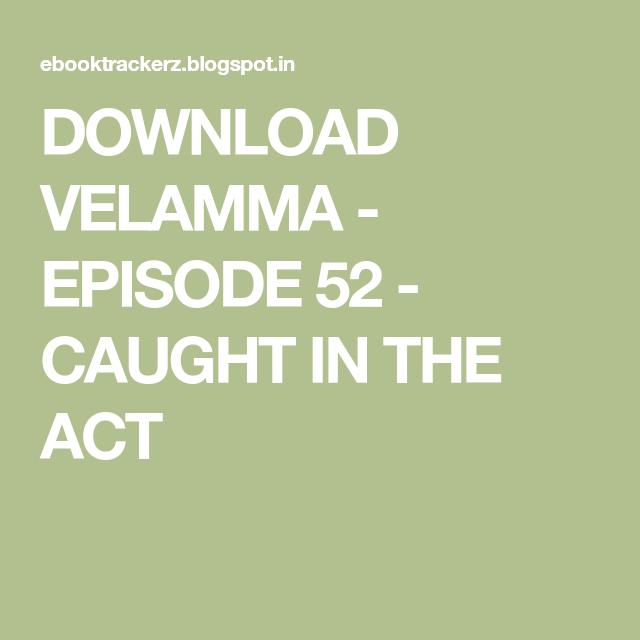 DOWNLOAD VELAMMA - EPISODE 52 - CAUGHT IN THE ACT | scene in