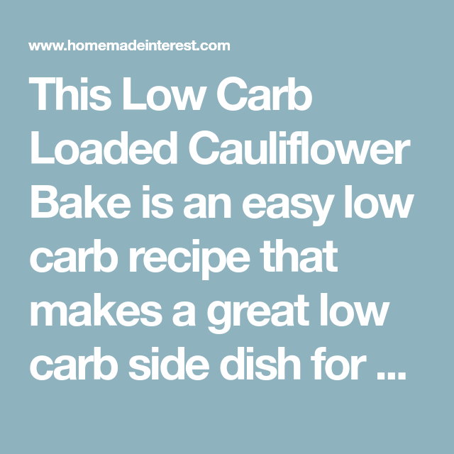 Low Carb Loaded Cauliflower Bake #loadedcauliflowerbake