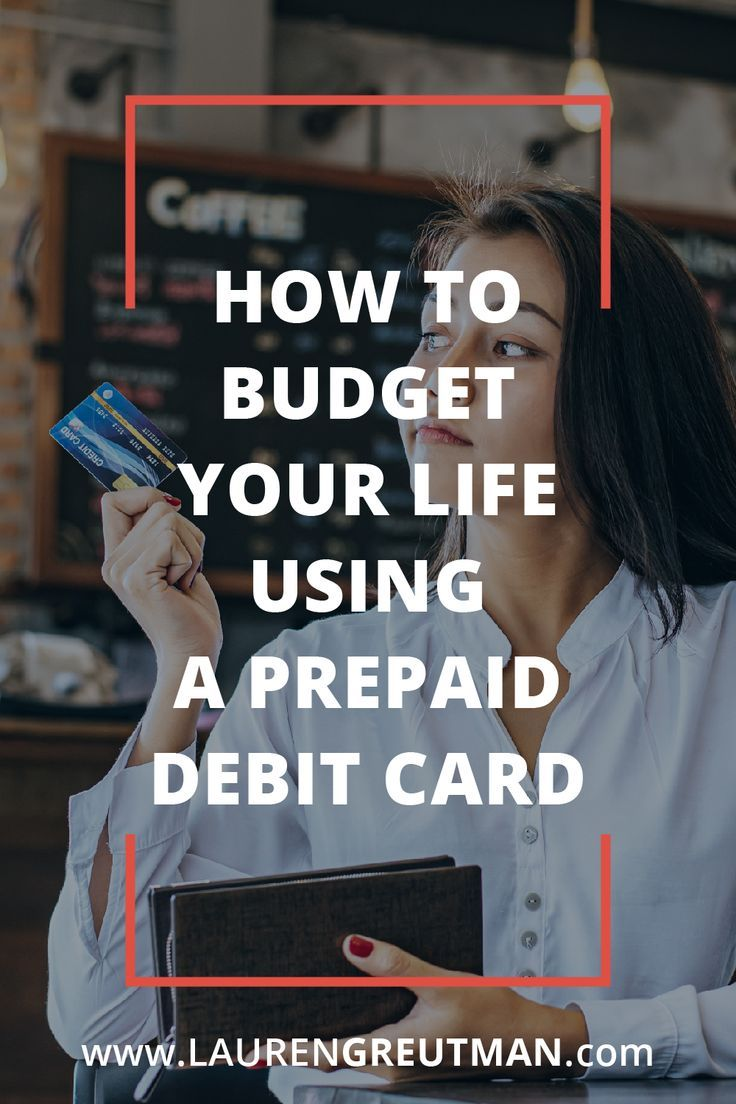 How to budget your life using a prepaid debit card with