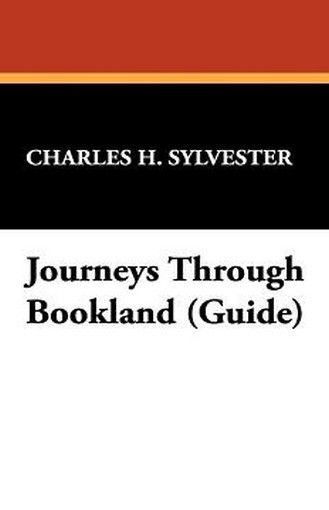 Journeys Through Bookland (Guide), by Charles H. Sylvester (Hardcover)