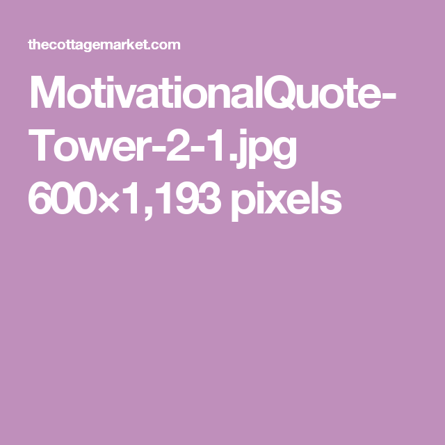 MotivationalQuote-Tower-2-1.jpg 600×1,193 pixels