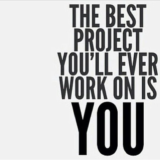 The best Project youu0027ll ever work on is YOU Quotes Pinterest - project quote