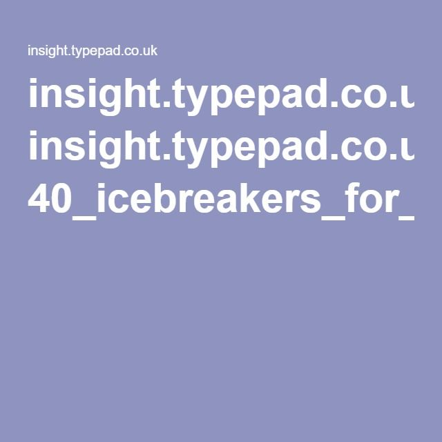 insight.typepad.co.uk 40_icebreakers_for_small_groups.pdf