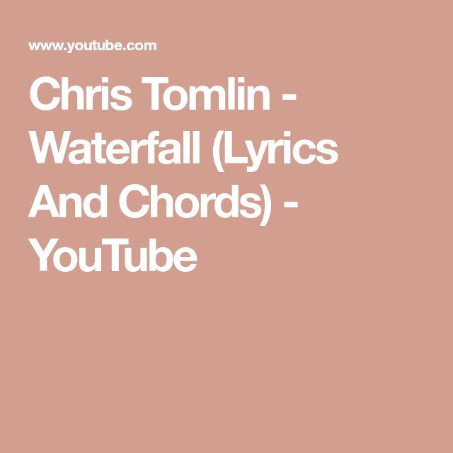 Waterfall (Lyrics And Chords)