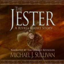 The audiobook download of The Jester, a short story in The Riyria Chronicles fantasy series by Michael J. Sullivan, read by Tim Gerard Reynolds [Recorded Books], is free at Audible.