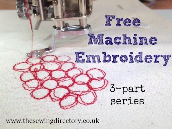 How To Free Machine Embroider 3 Part Series Embroider On Sewing