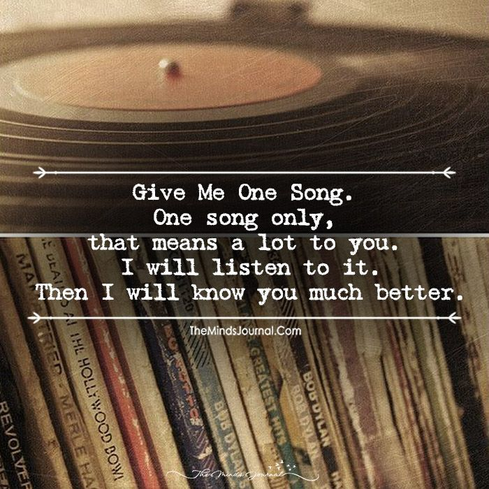 Give Me One Song   themindsjournal com   Good song quotes