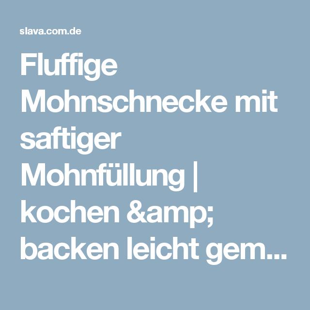Fluffige Mohnschnecke mit saftiger Mohnfüllung | kochen & backen leicht gemacht mit Schritt für Schritt Bilder von & mit Slava