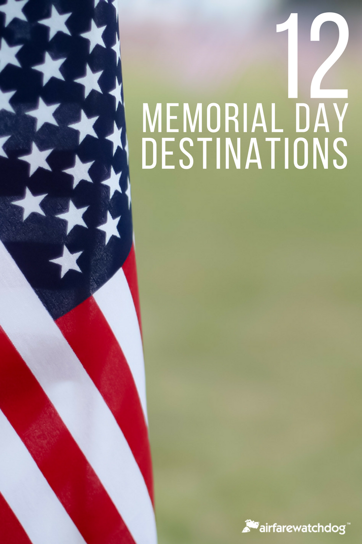 12 Memorial Day Destinations Rich In Military History And Far From Boring Military History Memorial Day History