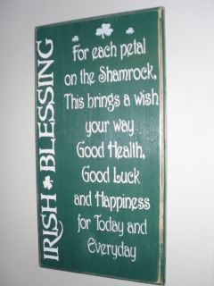 Irish Blessing : For each petal on the shamrock, this brings a wish you way good health good luck and happiness for today and everyday