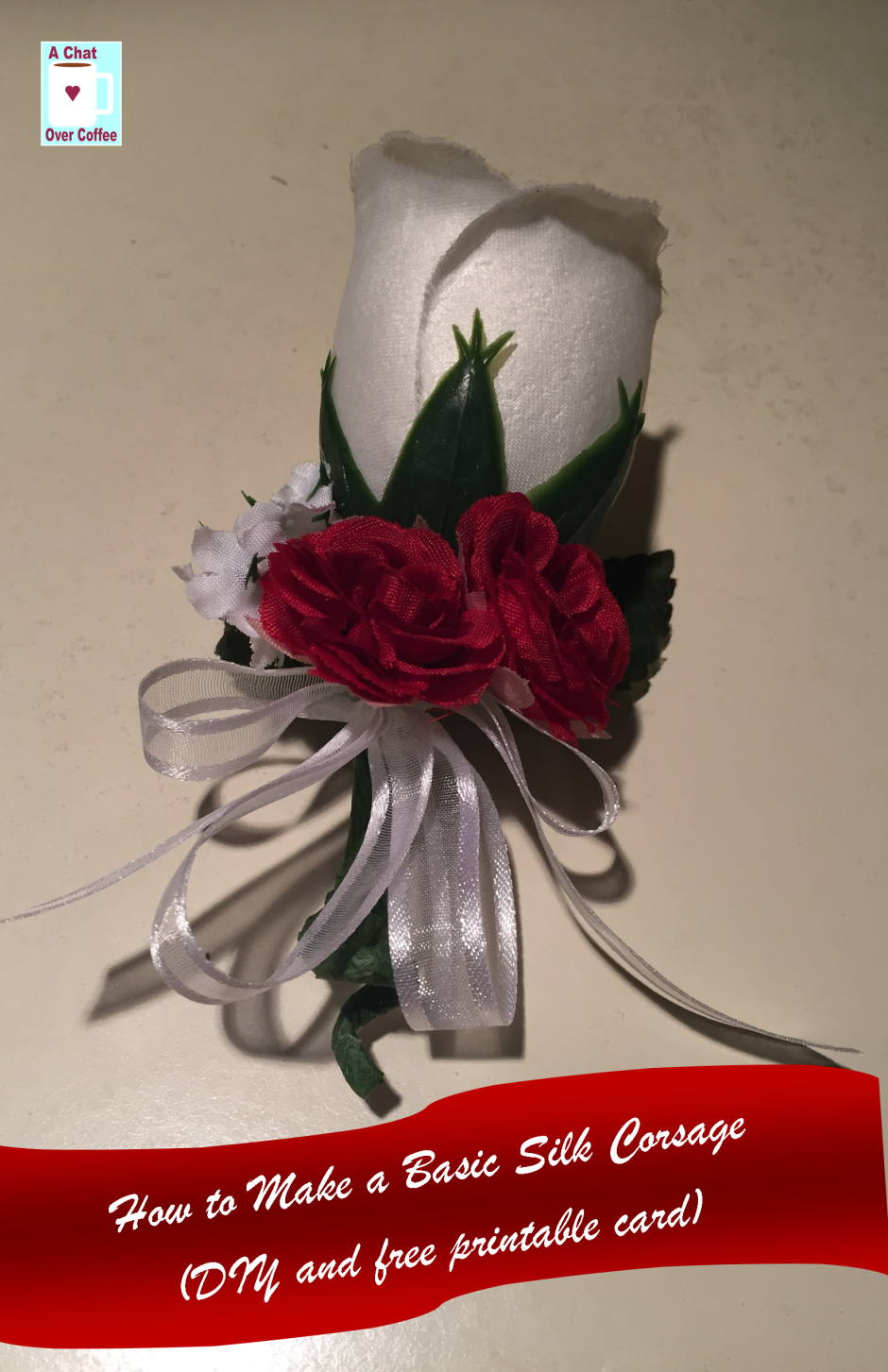 How To Make A Basic Silk Corsage Diy And Free Printable Card From A