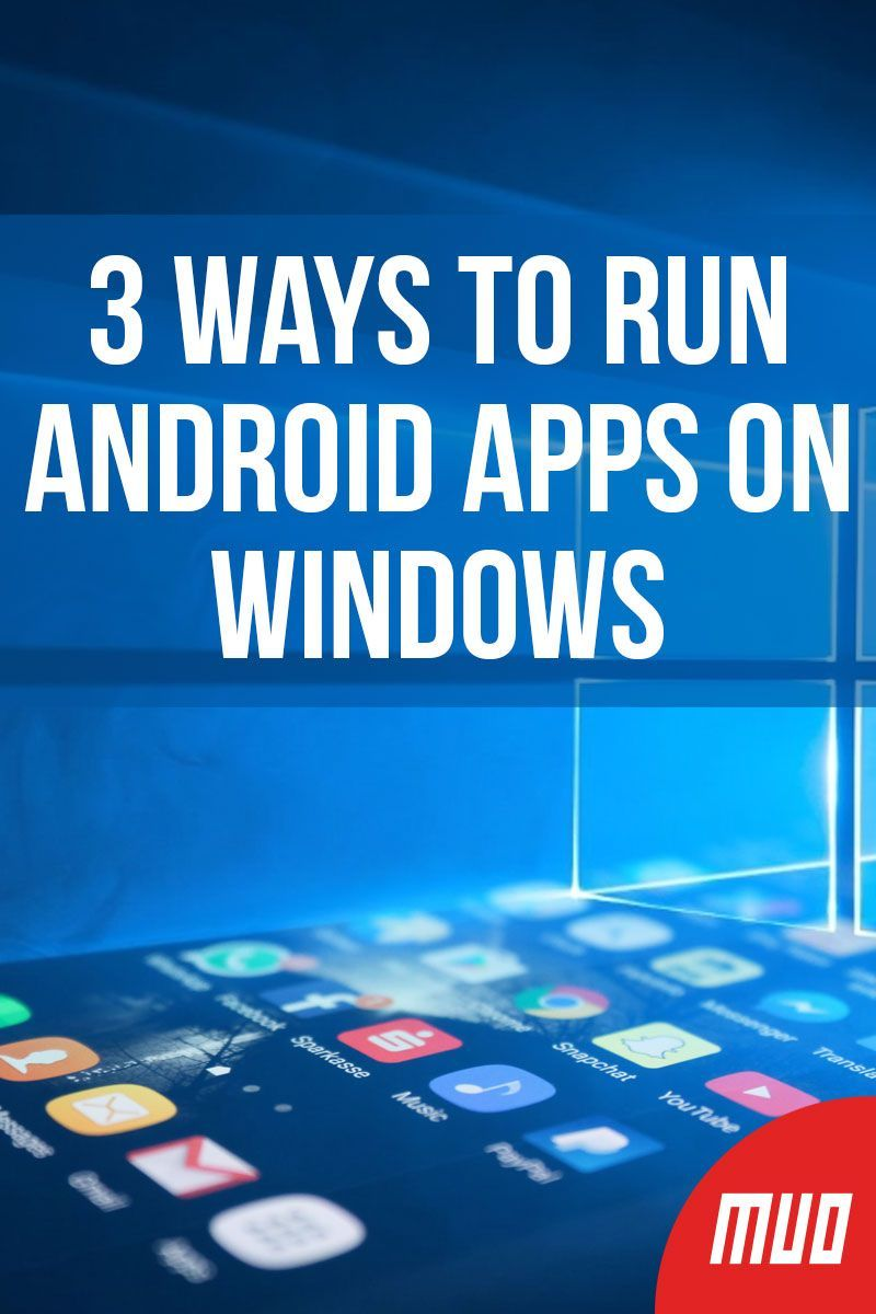 3 Ways to Run Android Apps on Windows Android apps