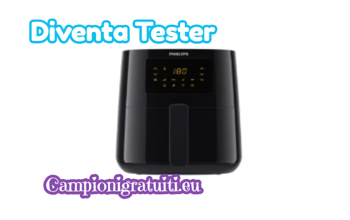Diventa Tester Airfryer Essential con Philips