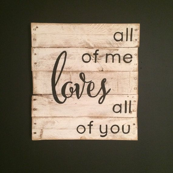 Photo of All Of Me Loves All Of You Sign – Anniversary Gift – Rustic Wall