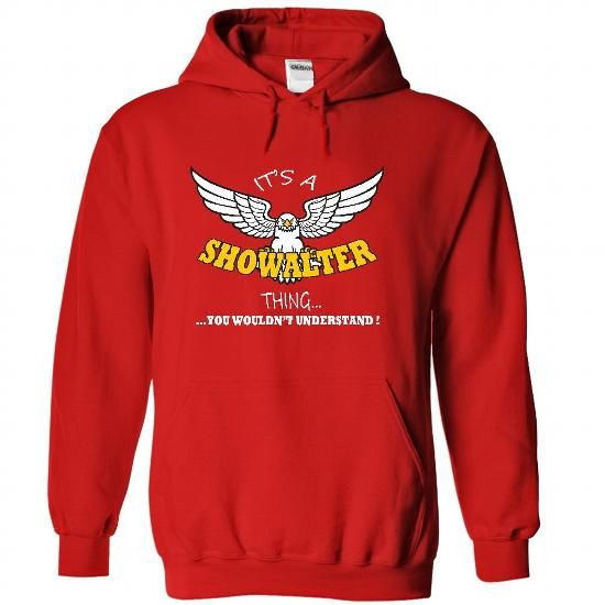 Its a Showalter Thing, You Wouldnt Understand !! Name,  - #gift box #couple gift. OBTAIN => https://www.sunfrog.com/Names/Its-a-Showalter-Thing-You-Wouldnt-Understand-Name-Hoodie-t-shirt-hoodies-2253-Red-34739820-Hoodie.html?68278