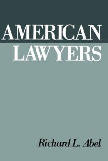 American Lawyers 978 0195072631 Richard L Abel Oxford