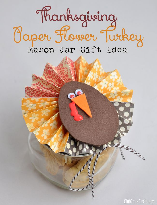 Thanksgiving Paper Flower Turkey Mason Jar Gift Idea - dress up a ...
