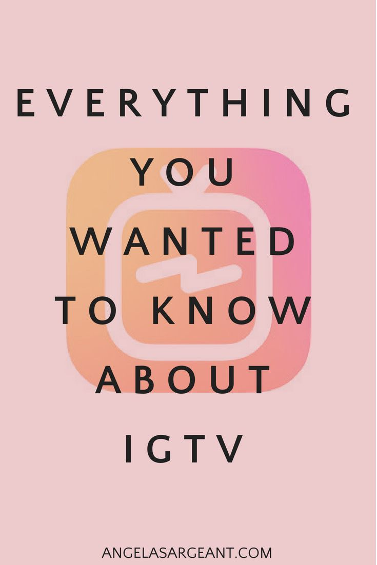 Everything you wanted to know about igtv and more