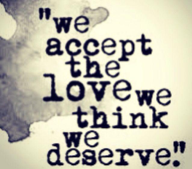 Aceptamos el amor que merecemos. Empieza octubre; excelente mes para amarnos, valorarnos #quotes
