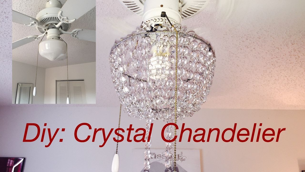 Diy Real Crystal Chandelier Youtube Chandelier Diy Crystal Ceiling Fan Makeover Diy Chandelier