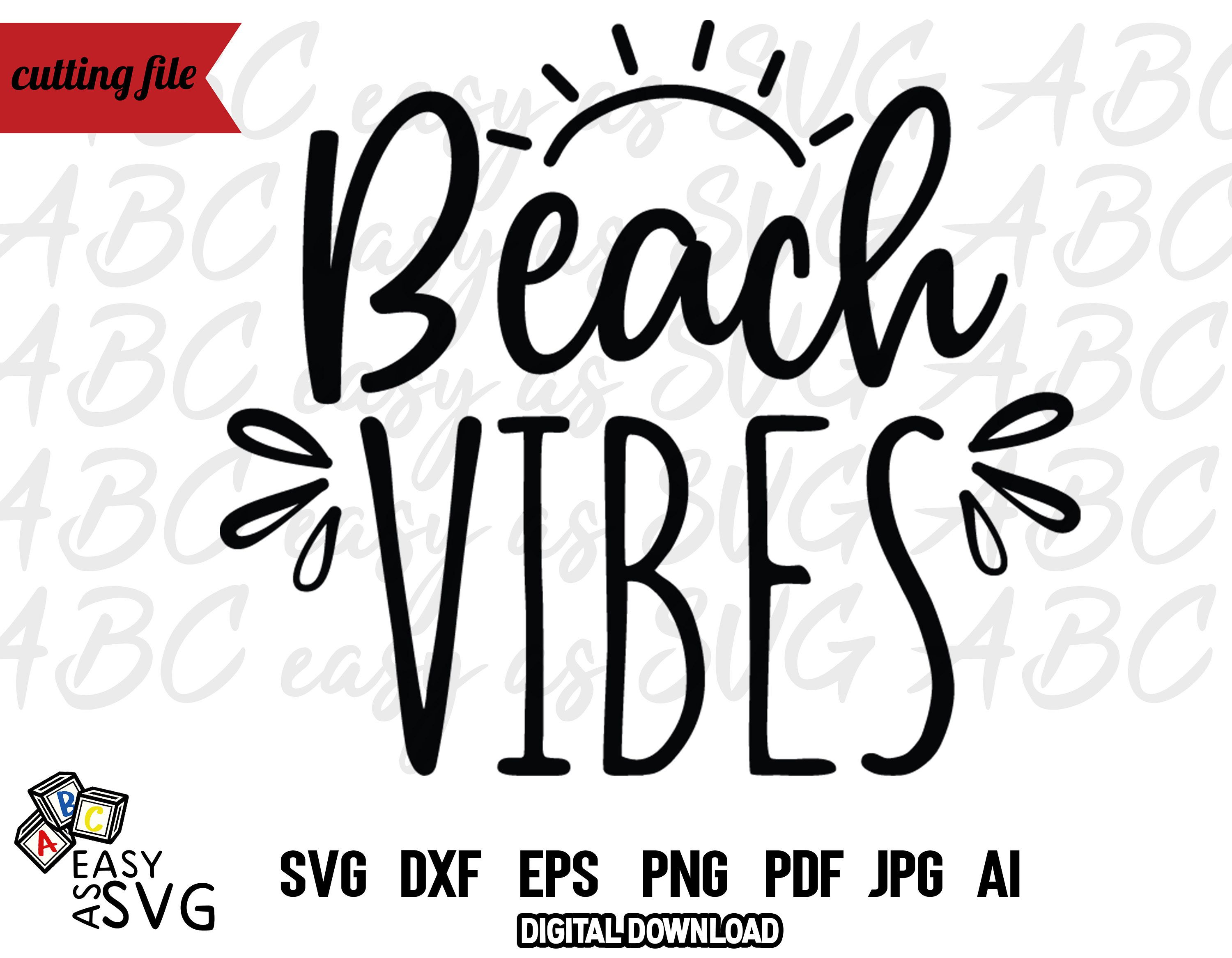 Beach Vibes SVG, Summer SVG, Summer Saying SVG, Funny Summer Quote ...