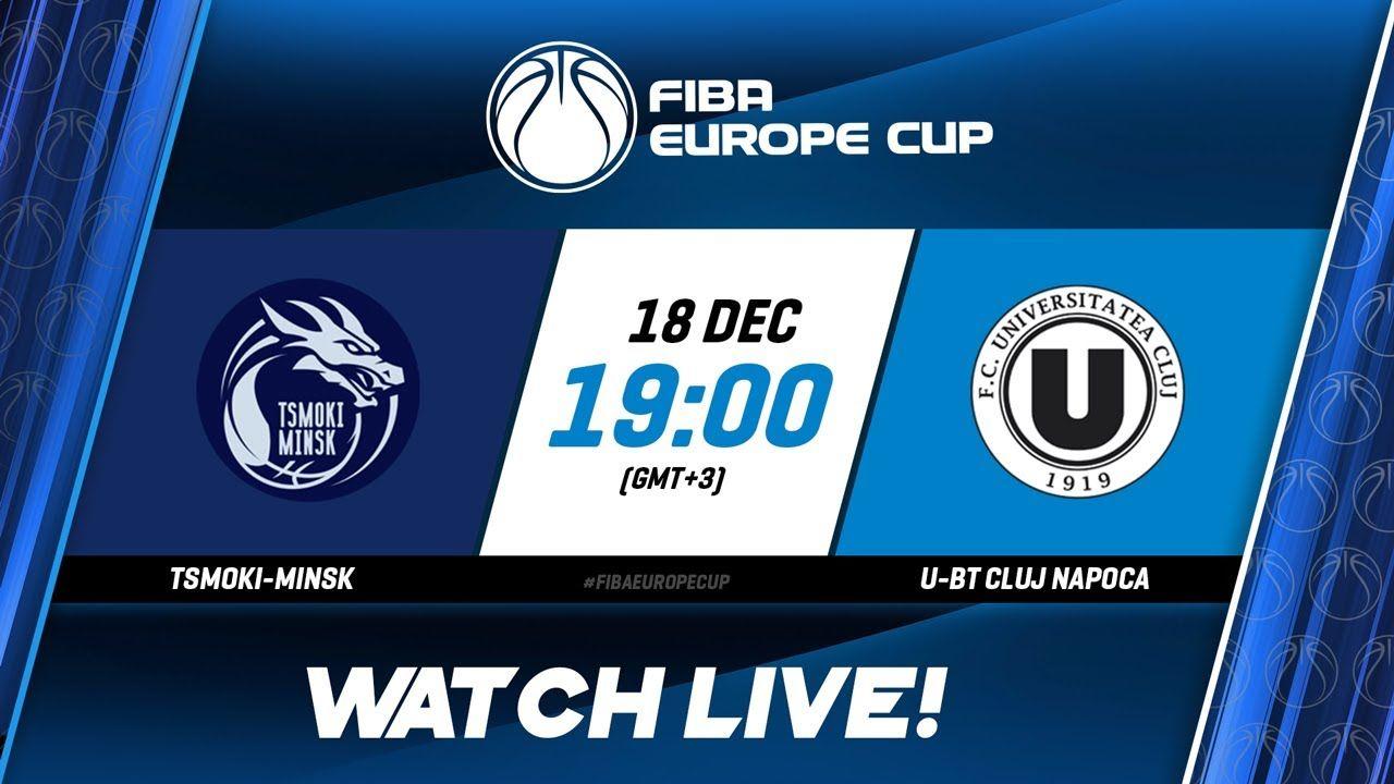 Live Tsmoki Minsk V U Bt Cluj Napoca Fiba Europe Cup 2019 20 Cluj Napoca Europe Cup