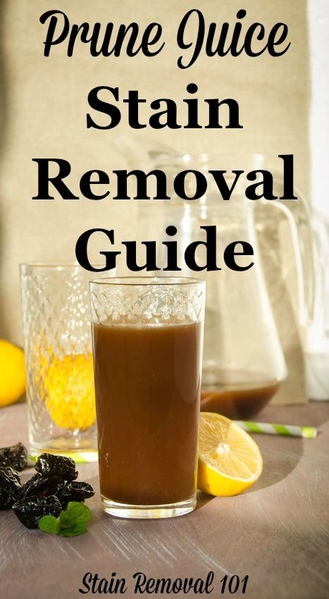 Prune Juice Stain Removal Guide Juice Stain Removal Juice Stain Prunes Juice