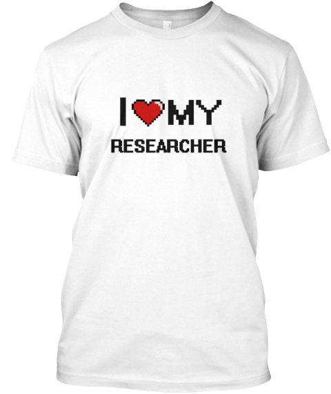 I Love My Researcher White T-Shirt Front - This is the perfect gift for someone who loves Researcher. Thank you for visiting my page (Related terms: love,I love my Researcher,Researcher,researchers,methodology research,quantitative market research,q ...)