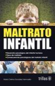 LIBROS TRILLAS: MALTRATO INFANTIL
