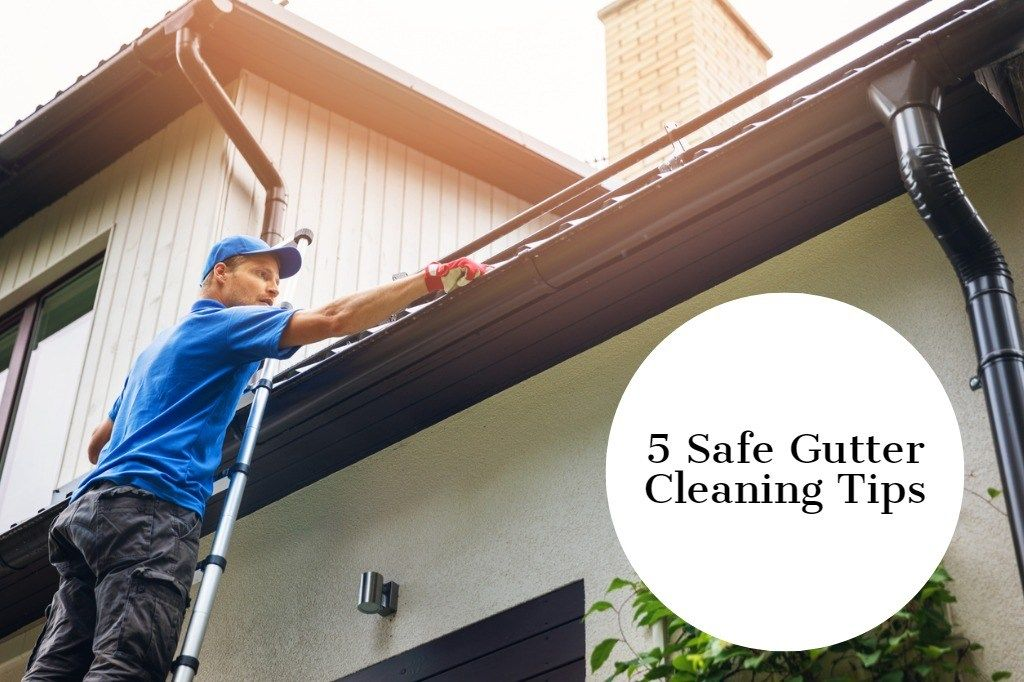 5 Safe Gutter Cleaning Tips To Keep Them Up To The Job Cleaning Gutters Cleaning Hacks Gutter