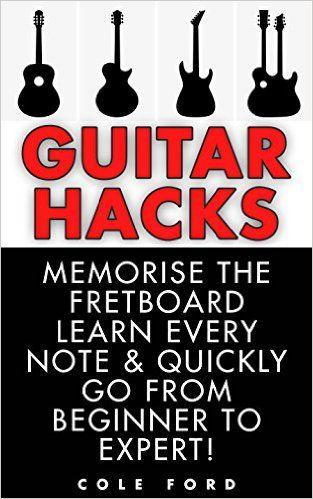 Amazon Guitar Hacks Memorize The Fretboard Learn Every Note