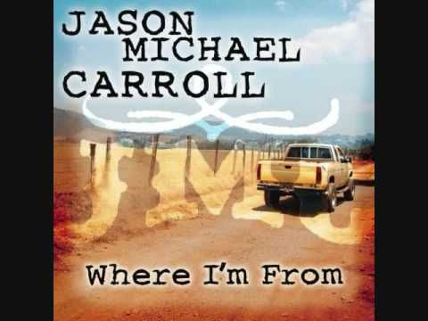 "(adsbygoogle = window.adsbygoogle || []).push();       (adsbygoogle = window.adsbygoogle || []).push();  Jason Michael Carroll's song ""Where I'm From"" this is the first single off his upcoming album. Jason's 2nd album titled ""Growing Up Is..."
